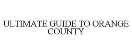 ULTIMATE GUIDE TO ORANGE COUNTY