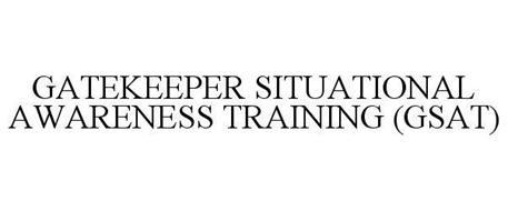 GATEKEEPER SITUATIONAL AWARENESS TRAINING (GSAT)