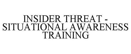 INSIDER THREAT - SITUATIONAL AWARENESS TRAINING