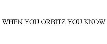 WHEN YOU ORBITZ YOU KNOW