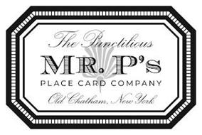 THE PUNCTILIOUS MR. P'S PLACE CARD COMPANY OLD CHATHAM, NEW YORK
