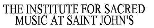 THE INSTITUTE FOR SACRED MUSIC AT SAINT JOHN'S