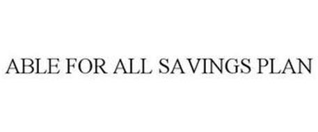 ABLE FOR ALL SAVINGS PLAN