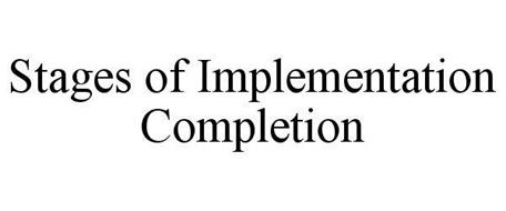 STAGES OF IMPLEMENTATION COMPLETION