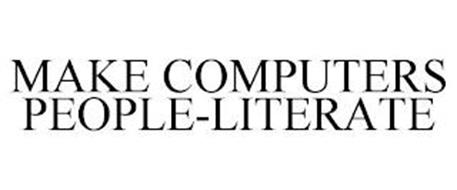 MAKE COMPUTERS PEOPLE-LITERATE