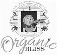 HEALTHY AND ORGANIC COMFORT FOOD ORGANIC BLISS
