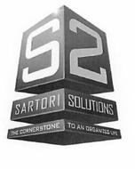 S2 SARTORI SOLUTIONS THE CORNERSTONE TO AN ORGANIZED LIFE