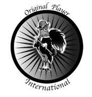 ORIGINAL PLAYER INTERNATIONAL