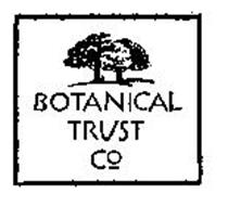 BOTANICAL TRUST CO