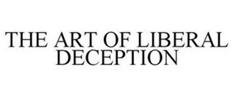 THE ART OF LIBERAL DECEPTION
