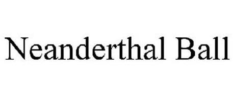NEANDERTHAL BALL