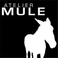 ATELIER MULE