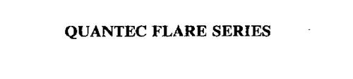 QUANTEC FLARE SERIES