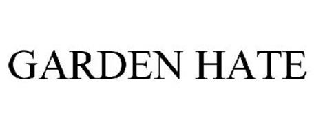 GARDEN HATE