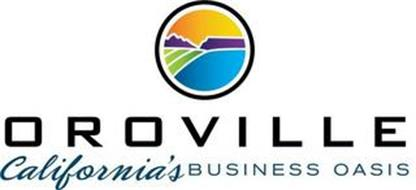 OROVILLE CALIFORNIA'S BUSINESS OASIS
