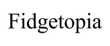 FIDGETOPIA