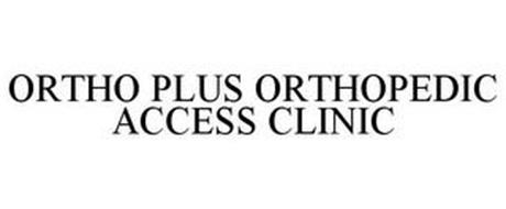 ORTHO PLUS ORTHOPEDIC ACCESS CLINIC