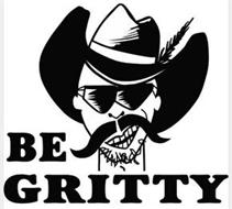 BE GRITTY