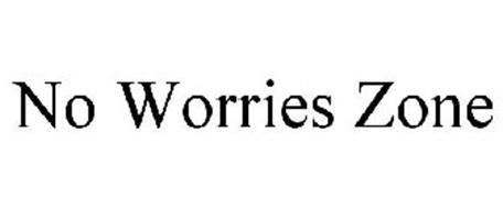 NO WORRIES ZONE