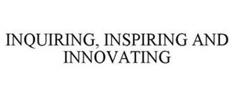 INQUIRING, INSPIRING AND INNOVATING