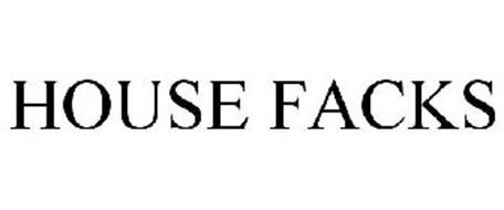 HOUSE FACKS