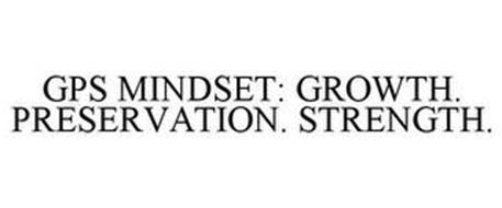 GPS MINDSET: GROWTH. PRESERVATION. STRENGTH.