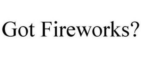 GOT FIREWORKS?