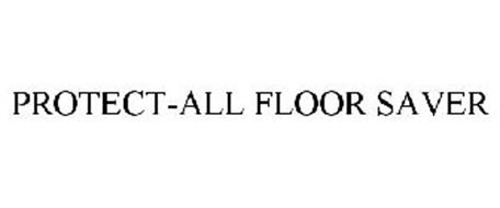 PROTECT-ALL FLOOR SAVER