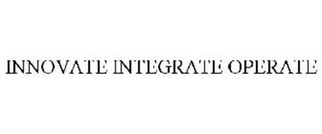 INNOVATE INTEGRATE OPERATE