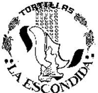 TORTILLAS :LA ESCONDIDA:
