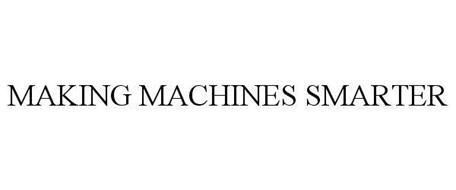 MAKING MACHINES SMARTER