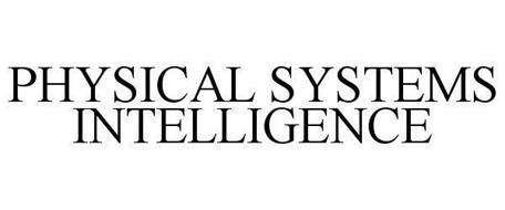 PHYSICAL SYSTEMS INTELLIGENCE