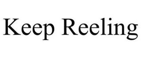 KEEP REELING
