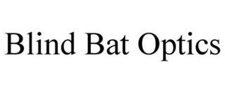 BLIND BAT OPTICS