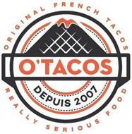 O'TACOS DEPUIS 2007 ORIGINAL FRENCH TACOS  REALLY SERIOUS FOOD
