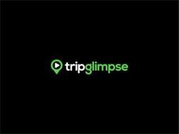 TRIPGLIMPSE