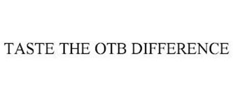 TASTE THE OTB DIFFERENCE