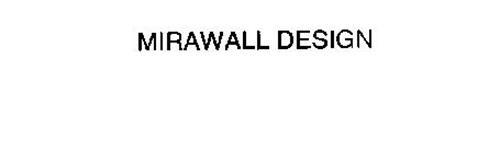 MIRAWALL DESIGN