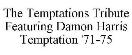 THE TEMPTATIONS TRIBUTE FEATURING DAMON HARRIS TEMPTATION '71-75