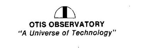 "OTIS OBSERVATORY ""A UNIVERSE OF TECHNOLOGY"""