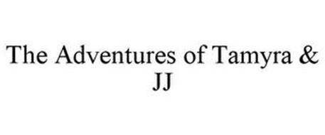 THE ADVENTURES OF TAMYRA & JJ