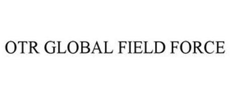 OTR GLOBAL FIELD FORCE