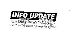 INFO UPDATE THE DAILY ITEM'S FREE 24-HOUR TELEPHONE INFORMATION SYSTEM