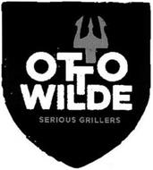 OTTO WILDE SERIOUS GRILLERS