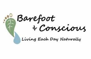 BAREFOOT & CONSCIOUS LIVING EACH DAY NATURALLY