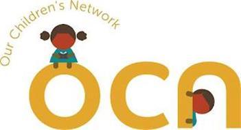 OUR CHILDREN'S NETWORK OCN