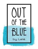 OUT OF THE BLUE BY LELÉ