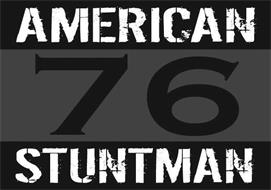 AMERICAN 76 STUNTMAN