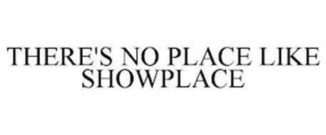 THERE'S NO PLACE LIKE SHOWPLACE