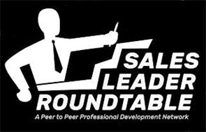 SALES LEADER ROUNDTABLE A PEER TO PEER PROFESSIONAL DEVELOPMENT NETWORK